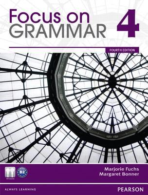 Focus on Grammar 4 By Fuchs, Marjorie/ Bonner, Margaret